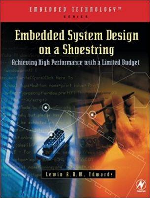 Embedded System Design on a Shoestring