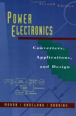 Power Electronics: Converters, Applications, and Design, 2nd Edition