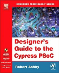 - Designer's Guide to the Cypress PSoC
