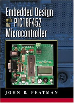 Embedded Design with the PIC18F452 1st Edition