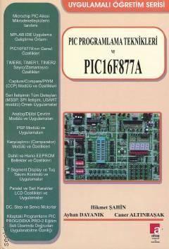 PIC Programlama Teknikleri ve PIC 16F877A