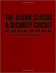 - The Alarm, Sensor & Security Circuit Cookbook